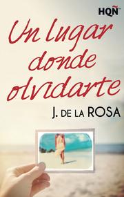 Un lugar donde olvidarte - J. de la Rosa UnlugardondeolvidarteE