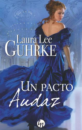 Un pacto audaz - Laura Lee Guhrke UnpactoaudazG