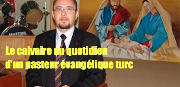 Calvaire au quotidien d'un pasteur évangélique turc 300-200-fr-legende-2-620x300