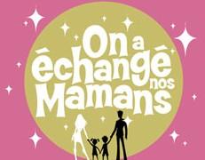 On a échangé nos mamans - M6 - 2004 à 2006 Echmaman