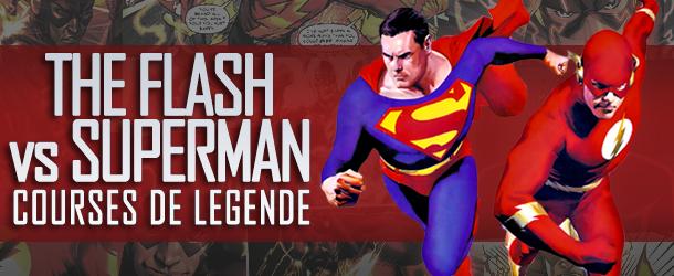 Actualités : DC Planet - Page 2 Flash-FLASH-vs-SUPERMAN-610x250