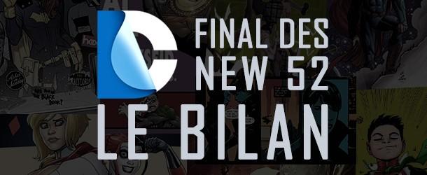 [STORY] Les New 52 2015_07_DC_New_52_Bilan_Final-610x250