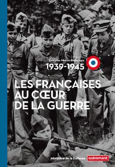 """Ouvrage : """"Les Françaises au cœur de la guerre 1939-1945"""" Les-francaises-au-caeur-de-la-guerre-1939-1945_article_demi_colonne"""