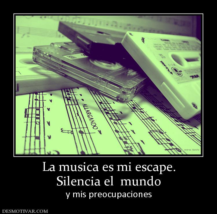 La musica y su mundo maravilloso 104310_la-musica-es-mi-escape-silencia-el--mundo