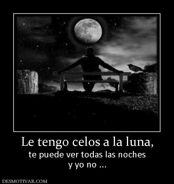 -LUNAS-MOONLIGHT - Página 17 162716_le-tengo-celos-a-la-luna