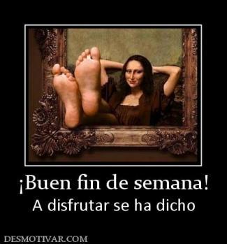 CHIC@S ,FELIZ FIN DE SEMANA A TODAS Y TODOS     :-) 32283_s_buen_fin_de_semana