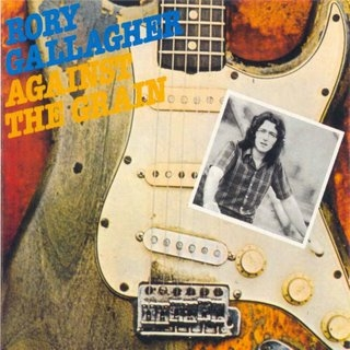 Against The Grain (1975) Gallagher