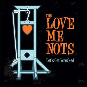 TUS 5 ÁLBUMES DE GARAGE - Página 3 The_Love_Me_Nots_Let__s_Get_Wrecked