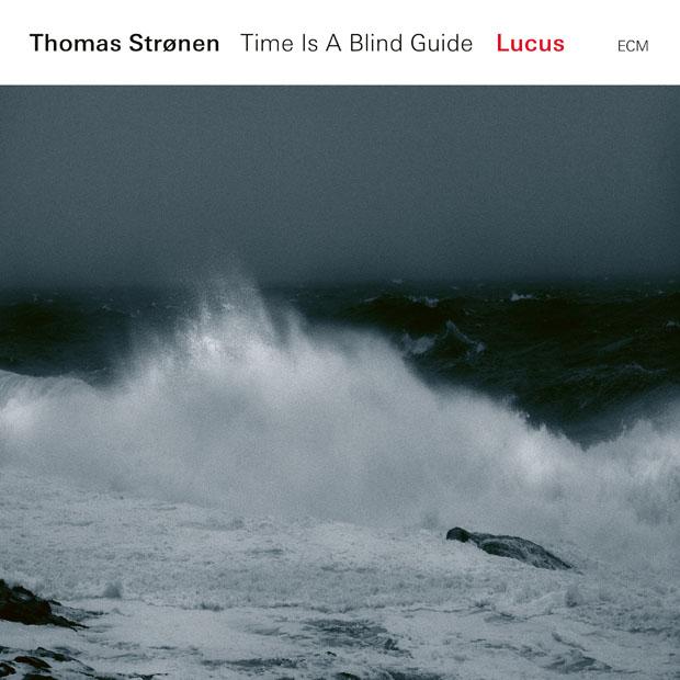 Últimas Compras - Página 8 Distritojazz-jazz-discos-Thomas-Stronen-%E2%80%93-Time-Is-A-Blind-Guide-Lucus-copia