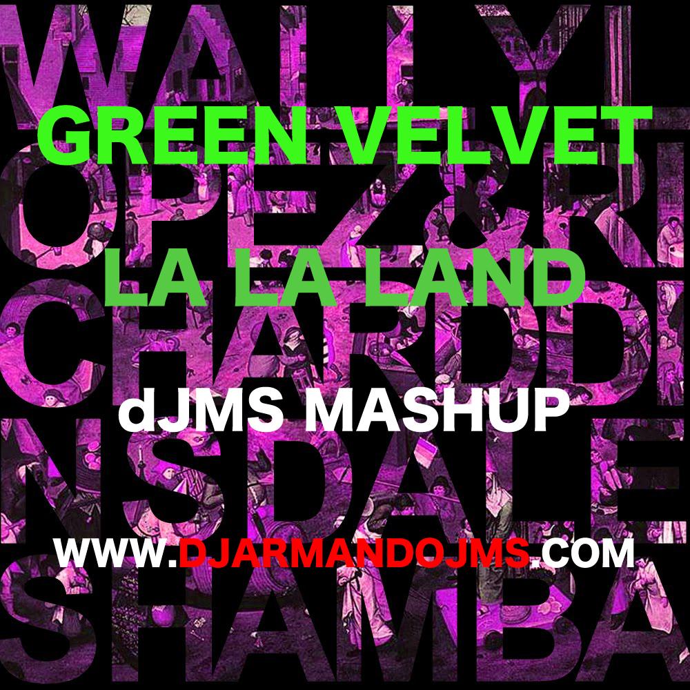 2012.05.16 Green Velvet vs Wally Lopez & Richard Dinsdale - La La Land Shamba (dJMS 2012 Mashup)  LaLaLandShambaCover