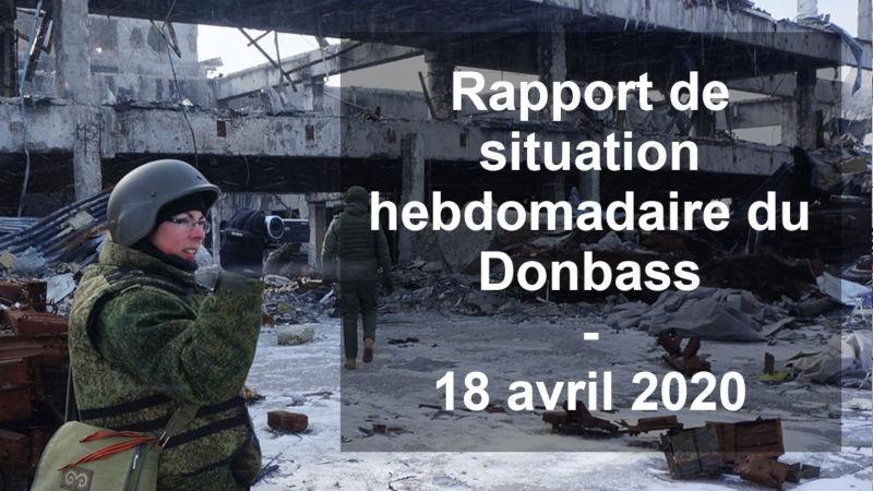 Affrontements en Ukraine : Ce qui est caché par les médias et les partis politiques pro-européens - Page 18 Sitrep-18042020