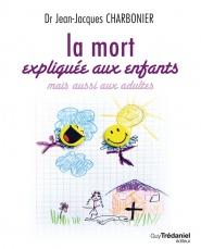 Jean Jacques Charbonnier - la mort expliquées aux enfants 978_2_8132_0889_7_UNE_185_229_1446017916