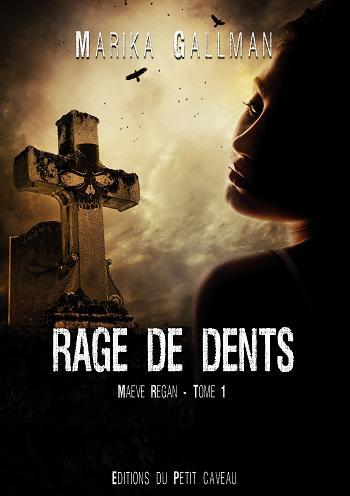 Rage de dents - Maeve Regan 1 - Marika Gallman Ragededentsmoy