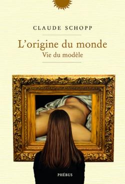 L'Origine du monde - Vie du modèle de Claude Schopp 9782752911780-6f453