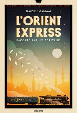 L'Orient-Express raconté par les écrivains de Blanche El Gammal 9782752912251-b9468