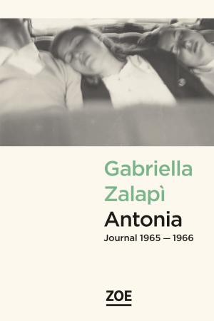 Antonia. Journal 1965-1966 de Gabriella Zalapì Thumb-small_zalapi_antonia_140x210_103