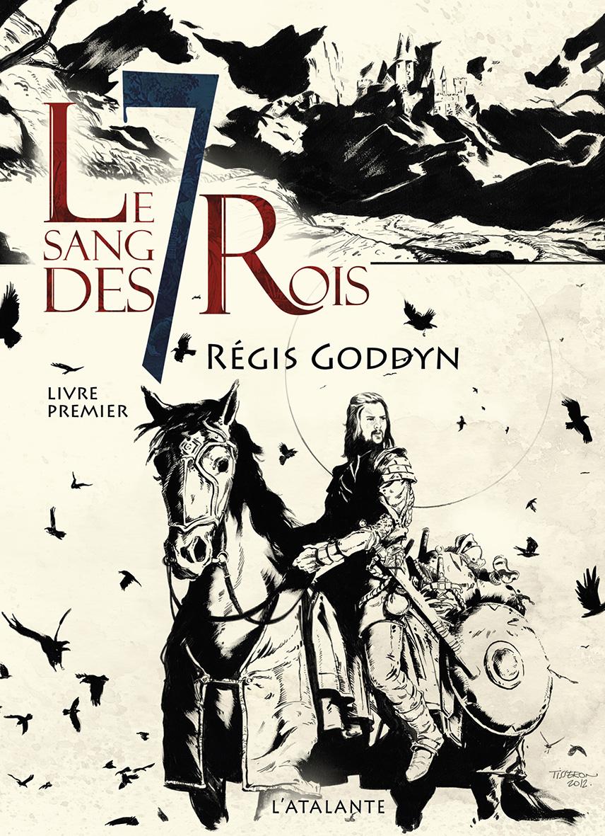 Le Sang des 7 Rois, Livre Premier - Régis Goddyn Livre-le-sang-des-7-rois-1