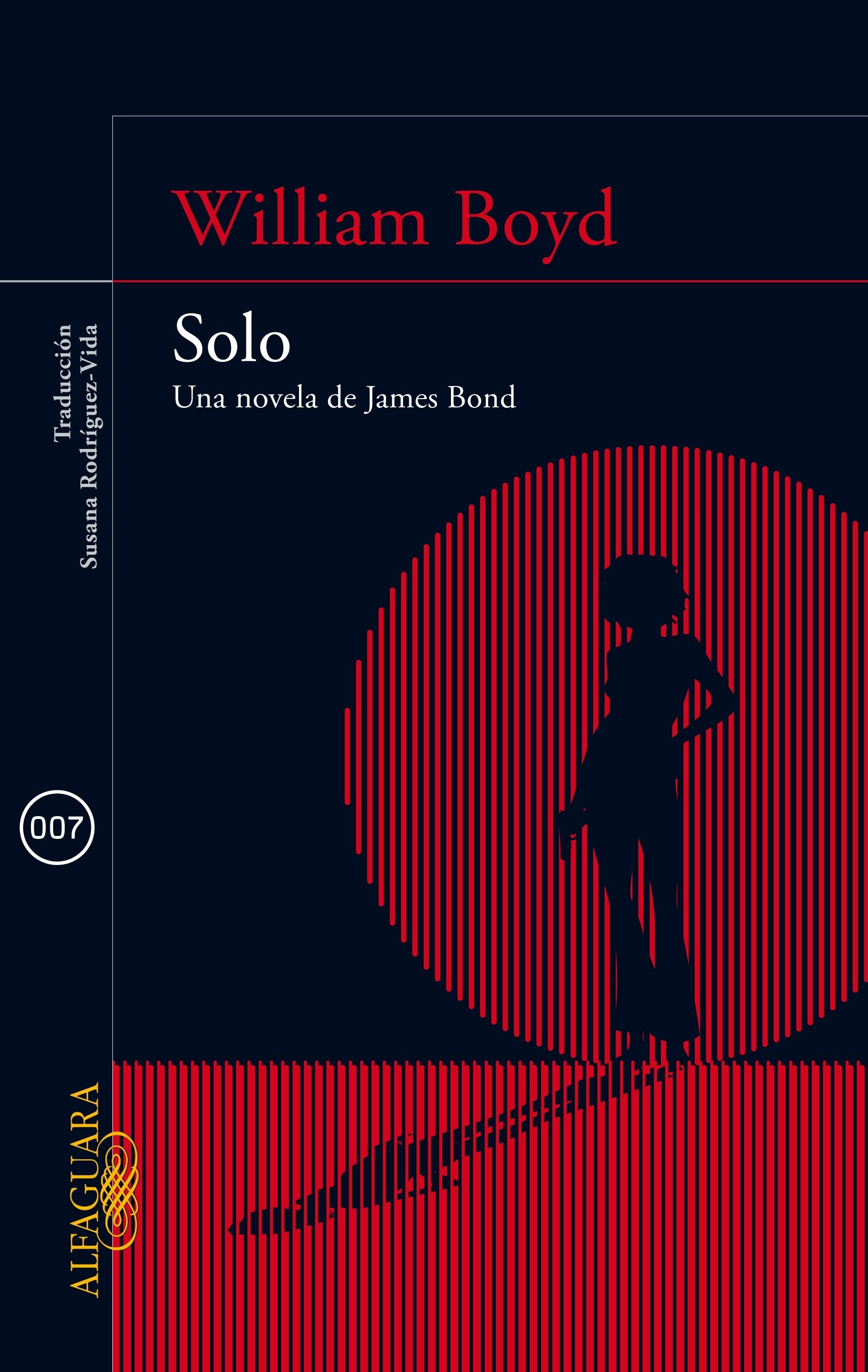 Solo. Una novela de James Bond - William Boyd Solo