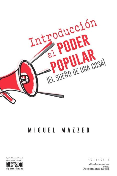 Introducción al poder popular (El sueño de una cosa) - Miguel Mazzeo - año 2016 - formato pdf Introduccion_al_poder_popular