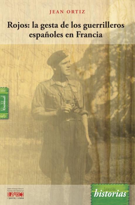 Rojos: la gesta de los guerrilleros españoles en Francia - Jean Ortiz - año 2012 - formato pdf Rojos_la_gesta_de_los_guerrilleros_espanoles_en_francia
