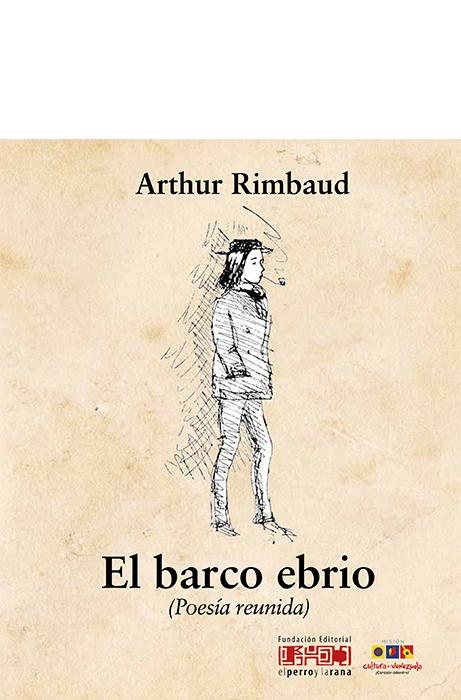 El barco ebrio (Poesía reunida) - Arthur Rimbaud - edición de 2018 de El perro y la rana - formato pdf El_barco_ebrio_bmlm