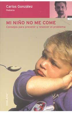 Mi niño no me come, Dr. Carlos González 9788484603849