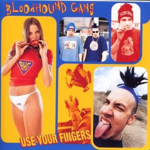 Bloodhound Gang  Bloodhound-gang-use-your-fingers-1995-cover-5047