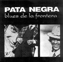 Musica española. Pata_negra_-_blues_de_la_frontera