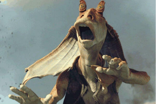Who is your most hated character in Star Wars? Jar-Jar-scared