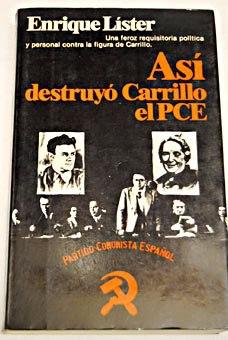 """""""Así destruyó Carrillo el PCE"""" - escrito por Enrique Líster - digitalizado el LIBRO COMPLETO en pdf a partir de una nueva edición - link de descarga - Muy Interesante 383390_3590198958431_571564238_n"""