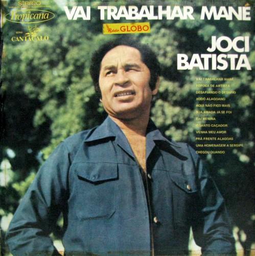 MOTIVACIONAIS - Página 14 Joci-batista-1974-vai-trabalhar-mana-capa-499x500