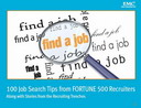 Free eBook: 100 Job Search Tips from FORTUNE 500 Recruiters 100jobsearchtips