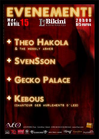 Gecko Palace, Theo Hakola... à Toulouse le 15 avril 2009 Bikini