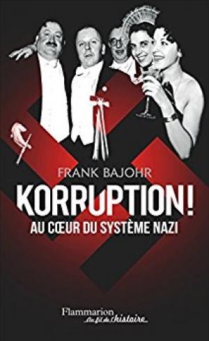 Que lisez-vous en ce moment ? - Page 13 Franck-bajor-korruption-au-c-ur-du-systeme-nazi