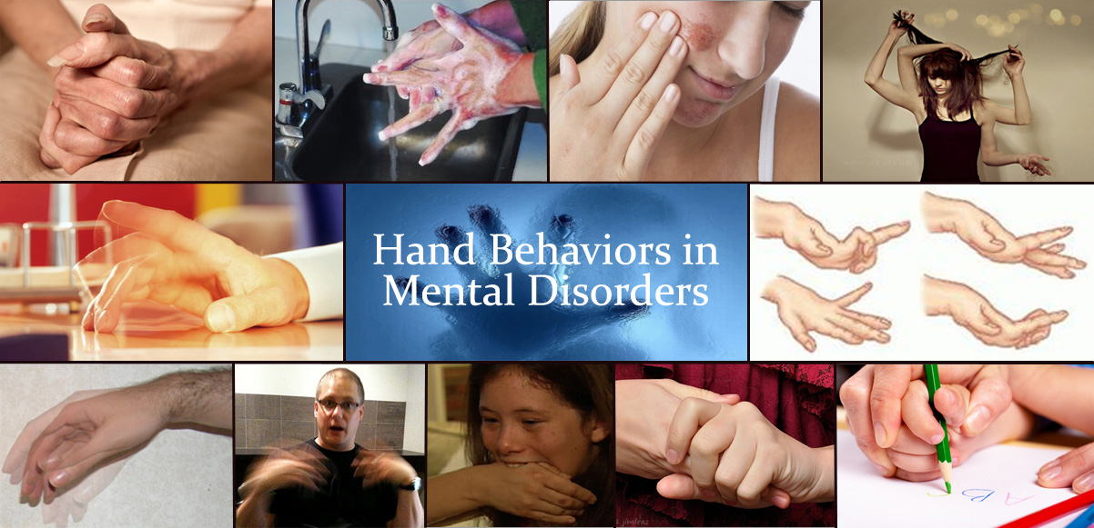 V - Can Mental Illness be Diagnosed from the Palm?I - Page 3 Hand-behaviors-in-mental-disorders