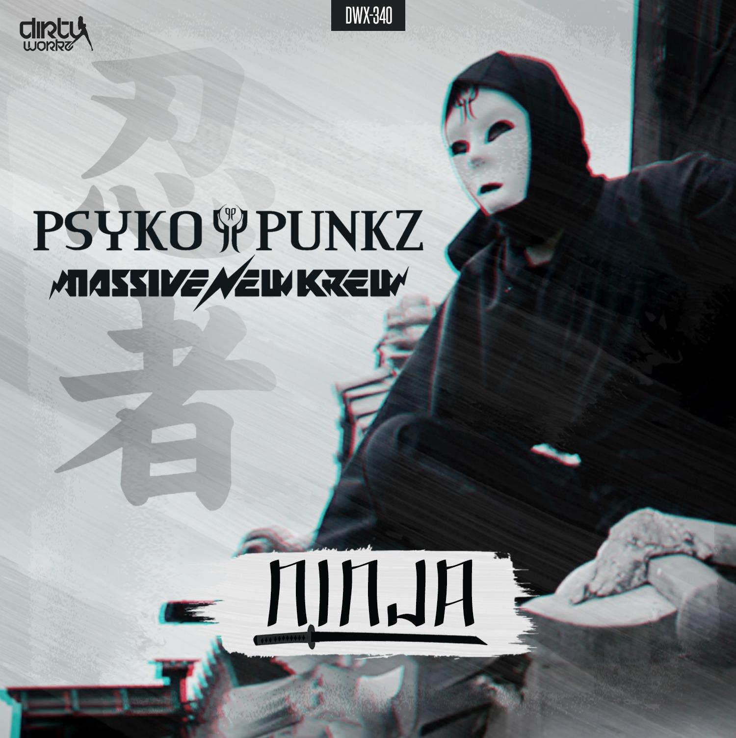 Psyko Punkz Ft. Massive New Krew - Ninja [DIRTY WORKZ] DWX340