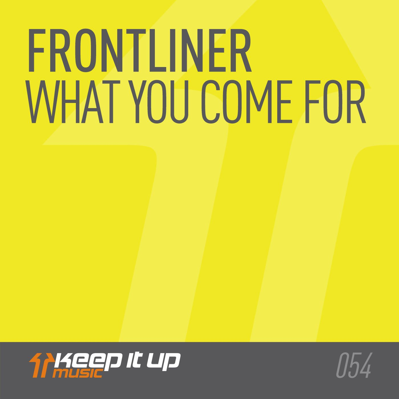 Frontliner - What You Come For KIU054