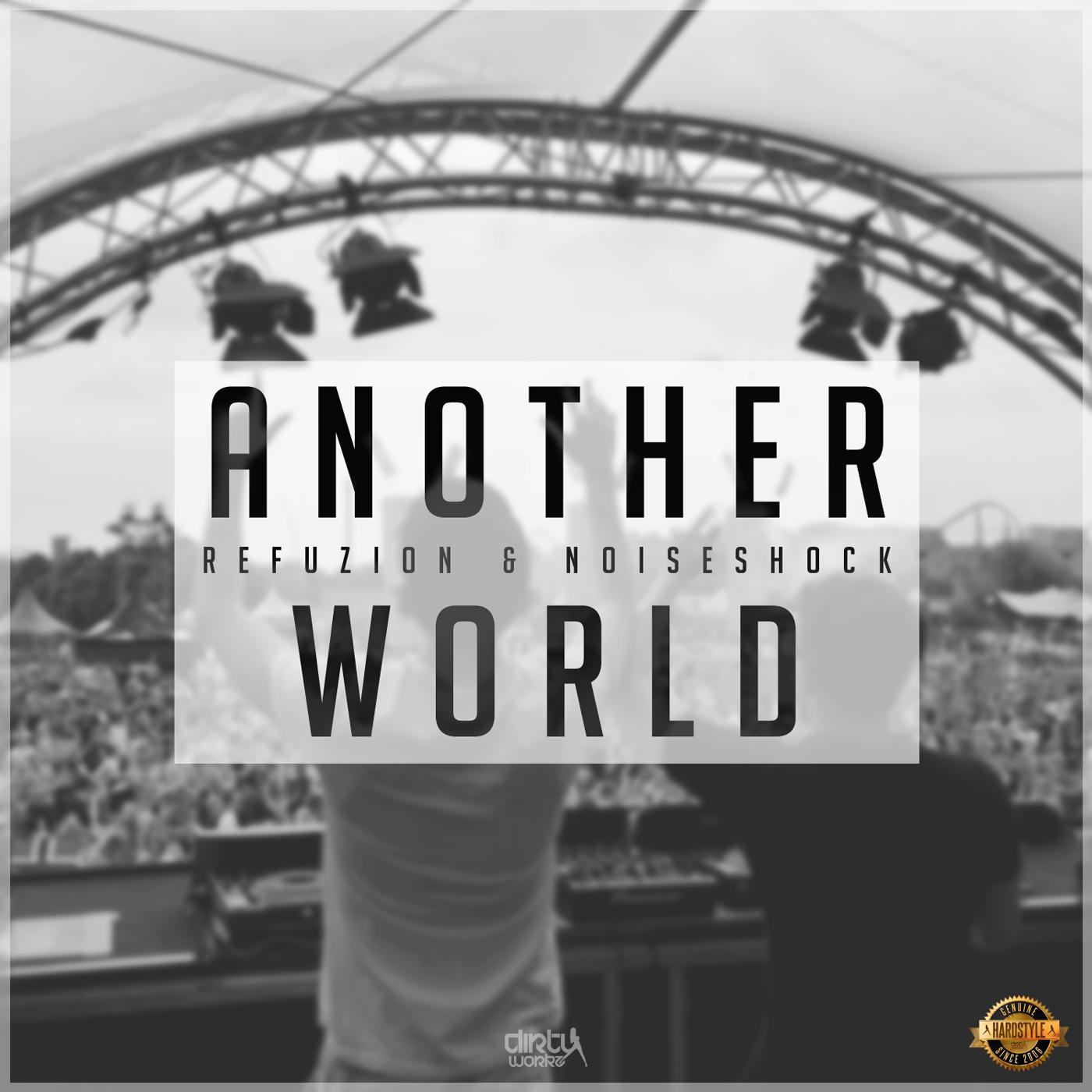 Refuzion & Noiseshock - Another World [DIRTY WORKZ] DWX34X