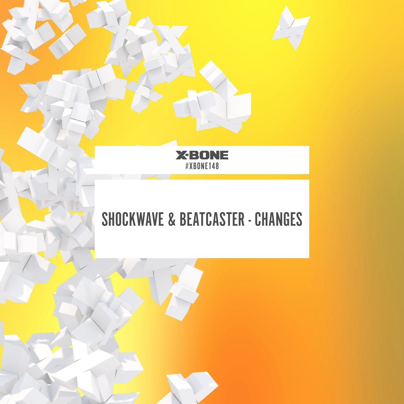 Shockwave & Beatcaster - Changes [X-BONE RECORDS] XBONE148