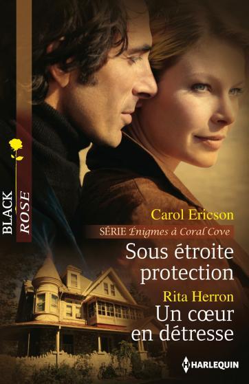 Sous étroite protection (Enigmes à Coral Cove - 1) de Carol Ericson / Un coeur en détresse de Rita Herron 9782280280563