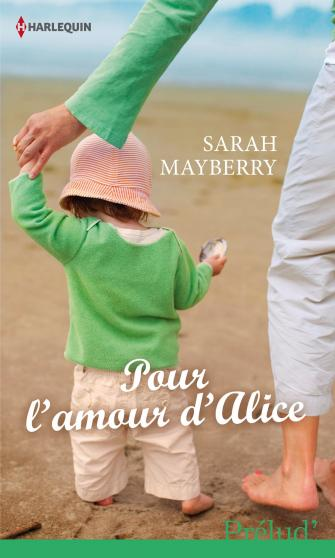 Pour l'amour d'Alice - Sarah Mayberry 9782280313889
