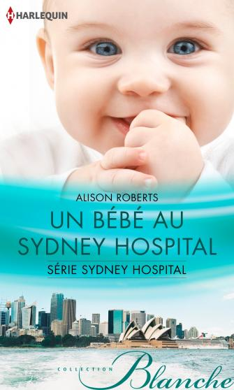 Sydney Hospital - Tome 2 : Un bébé au Sydney Hospital d'Alison Roberts 9782280326421