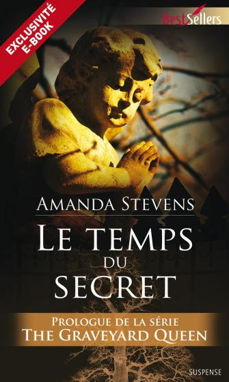 Le temps du secret, The Graveyard Queen prologue - Amanda Stevens 9782280326667