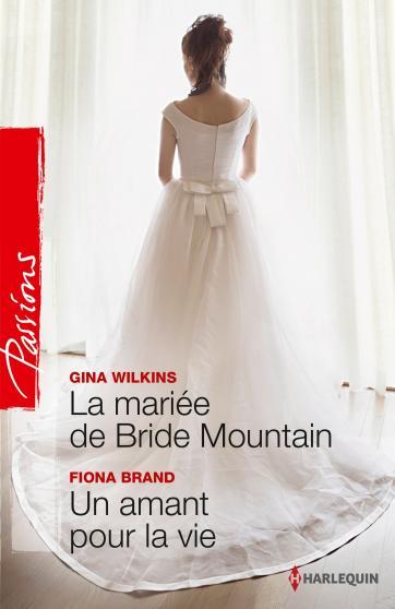 La mariée de Bride Mountain de Gina Wilkins / Un amant pour la vie de Fiona Brand 9782280329187