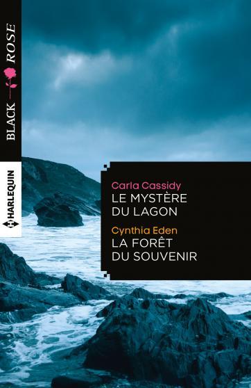 Le mystère du lagon de Carla Cassidy / La forêt du souvenir de Cynthia Eden 9782280345637