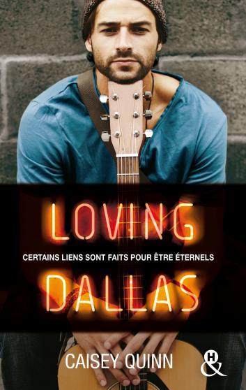 Neon Dreams - Tome 2 : Loving Dallas de Caisey Quinn 9782280351164