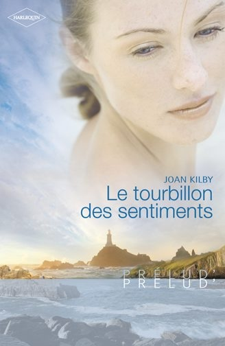 Le tourbillon des sentiments - Joan Kilby 9782280850926