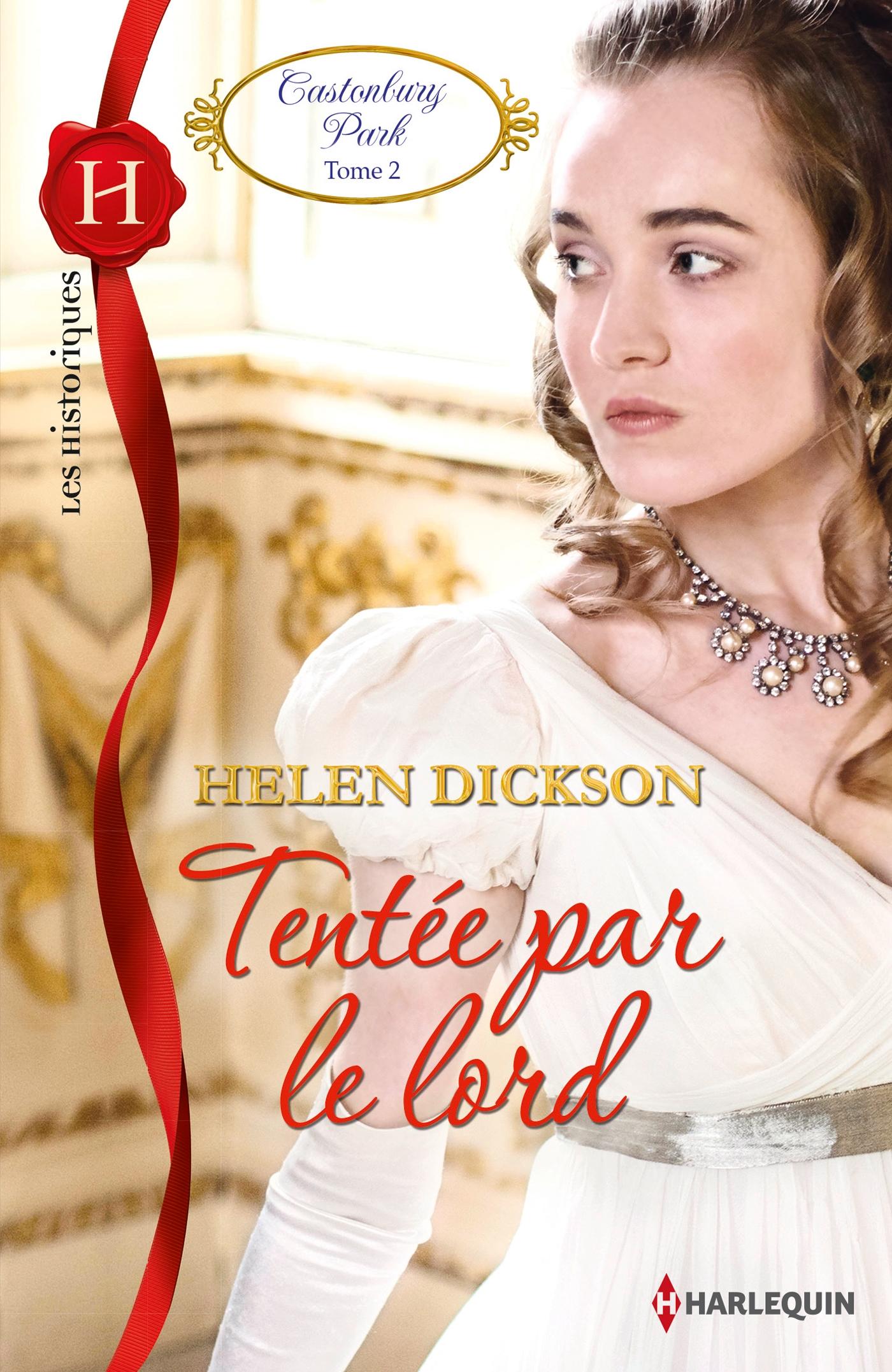 dickson - Castonbury Park - Tome 2 : Tentée par le lord d'Helen Dickson 9782280311892