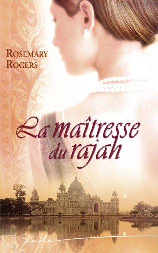 la maîtresse du rajah - La maîtresse du rajah de Rosemary Rogers 9782280812177