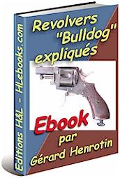 """Les revolvers de type """"Bulldog"""" expliqués - Ebook BulldogF"""